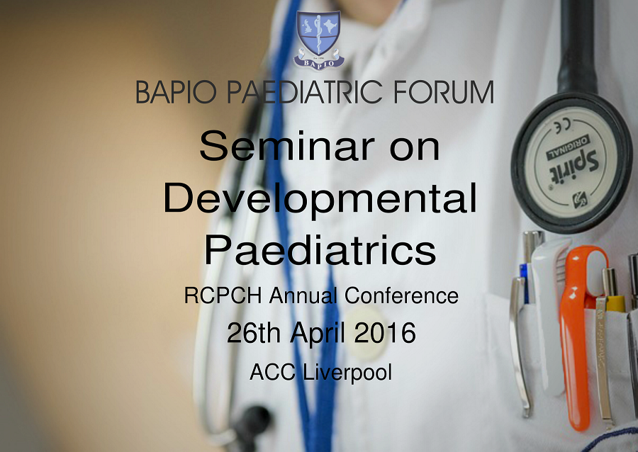 BAPIO Paediatric Forum - Seminar on Developmental Paediatrics