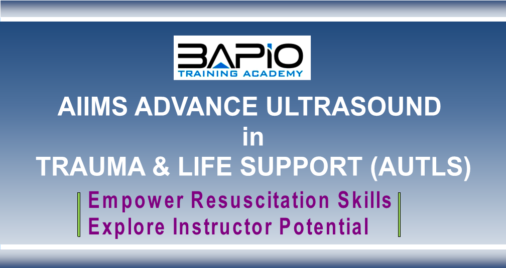 AIIMS ADVANCED ULTRASOUND TRAUMA AND LIFE SUPPORT COURSE (AUTLS)